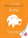 Love Astrology: Leo (eBook): Use the Stars to Find Your Perfect Match!