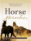 Horse Miracles (eBook): Inspirational True Stories of Remarkable Horses