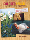 Colored Pencil Secrets for Success (eBook): How to Critique and Improve Your Paintings