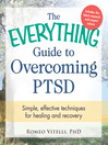 The Everything Guide to Overcoming PTSD (eBook): Simple, Effective Techniques for Healing and Recovery