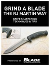 Grind a Blade the R.J. Martin Way (eBook): Knife Sharpening Techniques & Tips