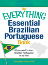 The Everything Essential Brazilian Portuguese Book (eBook): All You Need to Learn Brazilian Portuguese in No Time!