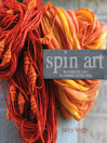 Spin Art (eBook): Mastering the Craft of Spinning Textured Yarn