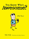 You Know Who's Awesome? (eBook): (Not You.)