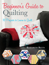 Beginner's Guide to Quilting (eBook): 16 Projects to Learn to Quilt