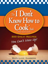 "The ""I Don't Know How to Cook"" Book (eBook): 300 Great Recipes You Can'T Mess Up!"