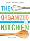 The Organized Kitchen (eBook): Keep Your Kitchen Clean, Organized, and Full of Good Food—And Save Time, Money, (And Your Sanity) Every Day!