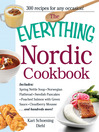 The Everything Nordic Cookbook (eBook): Includes: Spring Nettle Soup, Norwegian Flatbread, Swedish Pancakes, Poached Salmon with Green Sauce, Cloudberry Mousse...and Hundreds More!