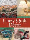Crazy Quilt Décor (eBook): 50+ Projects for Any Room in Your Home