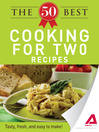 The 50 Best Cooking For Two Recipes (eBook): Tasty, Fresh, and Easy to Make!