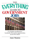The Everything Guide To Government Jobs (eBook): A Complete Handbook To Hundreds Of Lucrative Opportunities Across The Nation