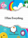 I Hate Everything (eBook)