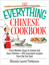 The Everything Chinese Cookbook (eBook): From Wonton Soup To Sweet and Sour Chicken--300 Succelent Recipes From The Far East