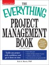 The Everything Project Management Book (eBook): Tackle Any Project With Confidence and Get It Done On Time