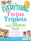The Everything Twins, Triplets, and More Book (eBook): From Pregnancy to Delivery and Beyond—All You Need to Enjoy Your Multiples