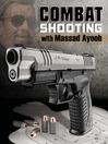 Combat Shooting with Massad Ayoob (eBook)