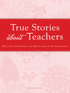 True Stories about Teachers (eBook): Real-Life Inspiration and Motivation in the Classroom