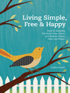 Living Simple, Free & Happy (eBook): How to Simplify, Declutter Your Home, and Reduce Stress, Debt & Waste