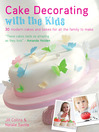 Cake Decorating with the Kids (eBook): 30 Modern Cakes and Bakes for All the Family to Make