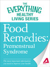 Food Remedies - Pre-Menstrual Syndrome (eBook): The Most Important Information You Need to Improve Your Health