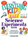 Easy Science Experiments Book (eBook): Explore the World of Science through Quick and Fun Experiments!