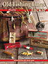 Old Fishing Lures & Tackle (eBook): Identification and Value Guide