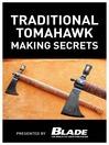 Traditional Tomahawk Making Secrets (eBook)