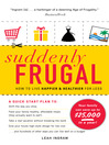 Suddenly Frugal (eBook): How to Live Happier and Healthier for Less
