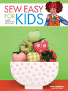 Sew Easy for Kids 3 Simple Projects for Kids to Sew eBook