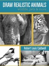Draw Realistic Animals (eBook): Wildlife, Pets and More