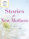 A Cup of Comfort Stories for New Mothers (eBook): Celebrating the Miracle of Life