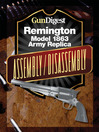 Gun Digest Remington Model 1863 Assembly/Disassembly Instructions (eBook)