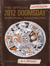 The Official Underground 2012 Doomsday Survival Handbook (eBook)