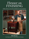 Flexner on Finishing (eBook): Finally - Answers to Your Wood Finishing Fears & Frustrations