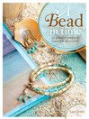 A Bead in Time (eBook): 35 Jewelry Projects Inspired by Slices of Life