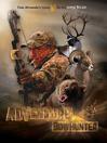Adventure Bowhunter (eBook): Tom Miranda's Quest for the Super Slam of North American Big Game