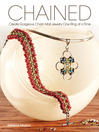 Chained (eBook): Create Gorgeous Chain Mail Jewelry One Ring at a Time