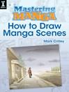 Mastering Manga, How to Draw Manga Scenes (eBook)