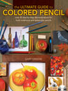 The Ultimate Guide to Colored Pencil (eBook): Over 40 Step-by-Step Demonstrations for Both Traditional and Watercolor Pencils