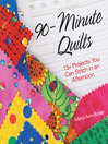 90-Minute Quilts (eBook): 25+ Projects You Can Make in an Afternoon