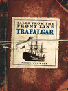 Tales from the Front Line Trafalgar (eBook)