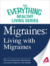 Migraines -- Living with Migraines (eBook): The Most Important Information You Need to Improve Your Health