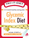 Try-It Diet: Glycemic Index Diet (eBook): A Two-Week Healthy Eating Plan