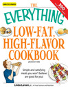 The Everything Low-Fat, High-Flavor Cookbook (eBook): Simple and Satisfying Meals You Won'T Believe Are Good for You!