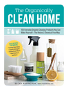 The Organically Clean Home (eBook): 150 Everyday Organic Cleaning Products You Can Make Yourself—The Natural, Chemical-Free Way