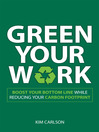 Green Your Work (eBook): Boost Your Bottom Line While Reducing Your Carbon Footprint