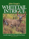 John Ozoga's Whitetail Intrigue (eBook): Scientific Insights For White-Tailed Deer Hunters