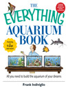 The Everything Aquarium Book (eBook): All You Need to Build the Acquarium of Your Dreams