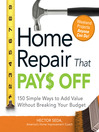 Home Repair That Pays Off (eBook): 150 Simple Ways to Add Value Without Breaking Your Budget