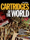 Cartridges of the World (eBook): A Complete Illustrated Reference for More Than 1,500 Cartridges